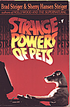 Strange Powers of Pets by Brad Steiger