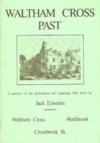 Waltham Cross Past: A Selection of Old…