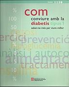 Com conviure amb la diabetis tipus 1 :…