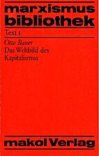 Das Weltbild des Kapitalismus by Otto Bauer