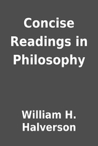 Concise Readings in Philosophy by William H.…