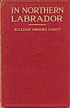 In Northern Labrador by William Brooks Cabot