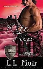 Kilt Trip: Part 2 by L.L. Muir