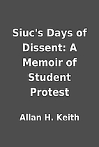 Siuc's Days of Dissent: A Memoir of Student…