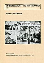 Trothaer Geschichte - Trothaer Geschichten