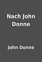 Nach John Donne by John Donne