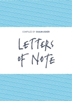 Letters of Note: An Eclectic Collection of…