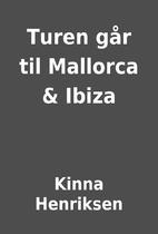 Turen går til Mallorca & Ibiza by Kinna…
