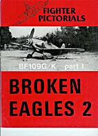 Broken Eagles 2- Fighter Pictorials…
