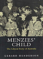 Menzies' Child: The Liberal Party of…