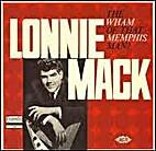Lonnie Mack - The Wham Of That Memphis Man!…