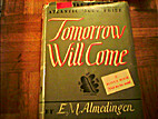 Tomorrow Will Come by Edith M. Almedingen