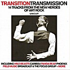 Transition Transmission: 14 Tracks from the…