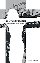The White Crucifixion by Michael Dean