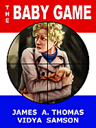 The Baby Game by James A. Thomas