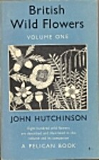 British wild flowers by John Hutchinson
