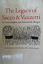 The Legacy of Sacco and Vanzetti by G. Louis…