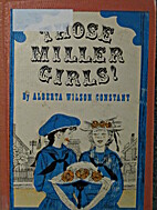 Those Miller Girls! by Alberta Wilson…