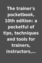 The trainer's pocketbook, 10th edition:…