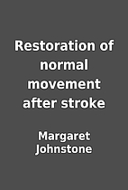 Restoration of normal movement after stroke…