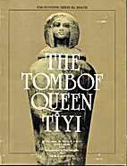 The Tomb of Queen Tîyi by Theodore M. Davis