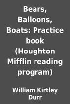 Bears, Balloons, Boats: Practice book…