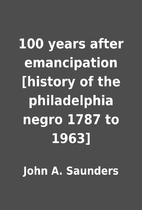 100 years after emancipation [history of the…