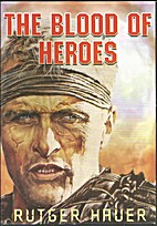 The Blood of Heroes [1989 film] by David…