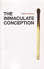 The Immaculate Conception by Gaetan Soucy
