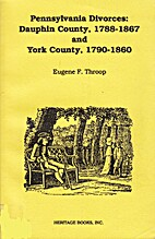 Pennsylvania Divorces by Eugene F. Throop