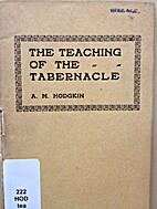 The Teaching of the Tabernacle by A.M.…