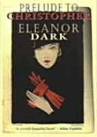 Prelude to Christopher by Eleanor Dark