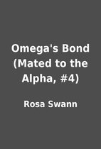Omega's Bond (Mated to the Alpha, #4) by…