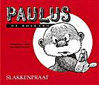 Paulus de Boskabouter: Slakkenpraat by Jean…