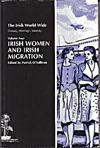 Irish Women and Irish Migration (Irish World…