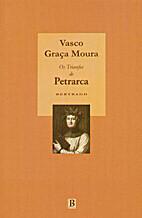 Os Triunfos de Petrarca by Vasco Graça…