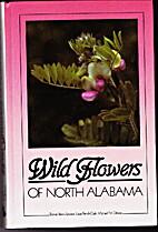 Wildflowers of north Alabama by Bonnie…
