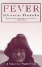 Fever by Sharon Butala