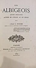 Les Albigeois, leurs origines, action de…