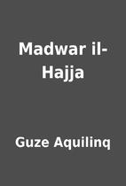 Madwar il-Hajja by Guze Aquilinq