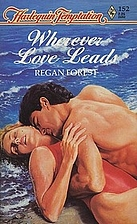 Wherever Love Leads by Regan Forest