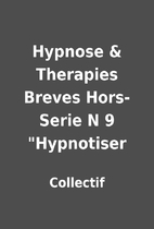 Hypnose & Therapies Breves Hors-Serie N 9…