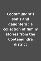 Cootamundra's son's and daughters : a…