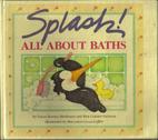 Splash! All About Baths by Susan Kovacs…
