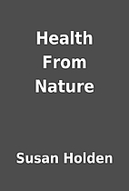 Health From Nature by Susan Holden