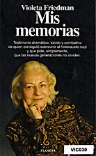 Mis memorias by Violeta Friedmann
