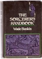 The Sorcerer's Handbook by Wade Baskin