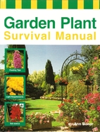 Garden Plant Survival Manual by Ann Bonar