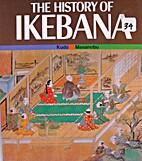 The History of Ikebana by Kudo Masanobu