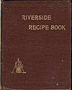 Riverside Recipe Book by Rutgers Riverside…